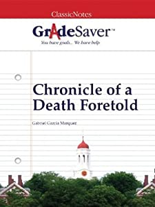 GradeSaver(tm) ClassicNotes Chronicle of a Death Foretold
