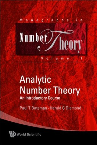 Analytic Number Theory: An Introductory Course: 1 (Monographs in Number Theory)
