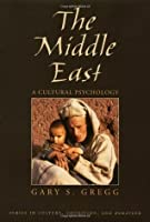 The Middle East: A Cultural Psychology (Series in Culture, Cognition, and Behavior)