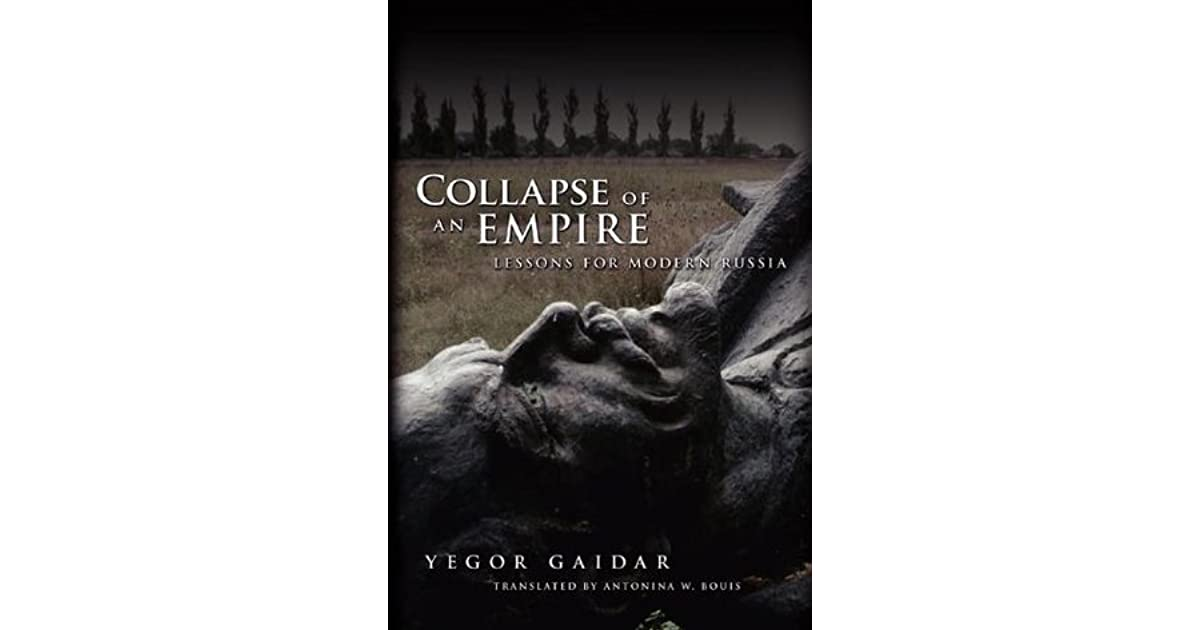 Collapse of an empire lessons for modern russia by yegor gaidar 4 collapse of an empire lessons for modern russia by yegor gaidar 4 star ratings fandeluxe Choice Image