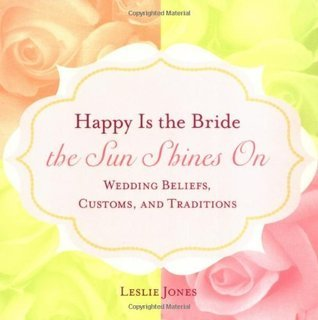 Happy-is-the-bride-the-sun-shines-on-wedding-beliefs-customs-and-traditions