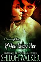 If You Know Her (The Ash Trilogy)