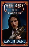 Cyrus Darian and the Ghastly Horde (Adventures of Cyrus Darian)