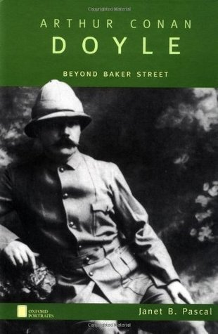 Arthur Conan Doyle  Beyond Baker Street (Oxford Portraits Series) (2000)