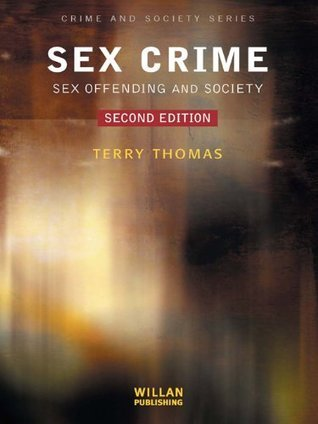 Sex Crime Sex offending and society- 3 edition