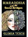 Maradonia and the Seven Bridges by Gloria Tesch