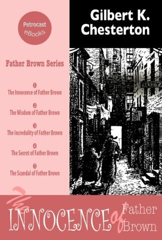 The Innocence of Father Brown (illustrated, annotated, complete navigation)