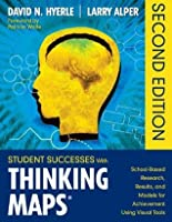 Student Successes With Thinking Maps: School-Based Research, Results, and Models for Achievement Using Visual Tools