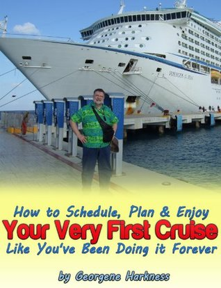 How to Schedule, Plan & Enjoy Your Very First Cruise Like You've Been Doing it Forever