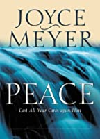 Peace: Cast All Your Cares Upon Him