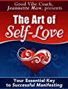 The Art of Self-Love: Your Essential Key to Successful Manifesting