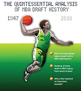 Who Da Man? The Quintessential History of the NBA Draft 1947-2010