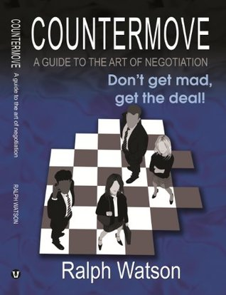 Countermove - A Guide to the Art of Negotiation
