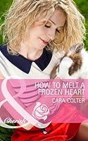 How to Melt a Frozen Heart (Mills & Boon Cherish)