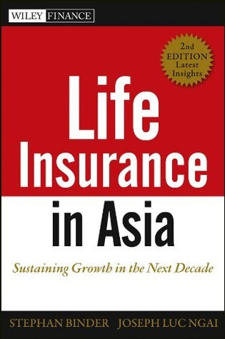 Life Insurance in Asia Sustaining Growth in The Next Decade 2nd Edition