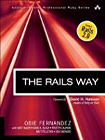 The Rails Way (Addison-Wesley Professional Ruby)