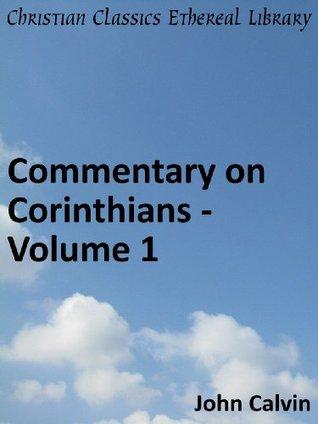 Commentary On Corinthians I (Calvin's Comm. S)