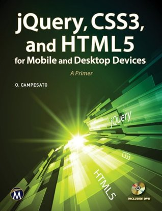 jQuery, CSS3, and HTML5 for Mobile/Desktop Devices by Oswald Campesato