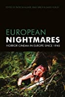 European Nightmares: Horror Cinema in Europe Since the 1945