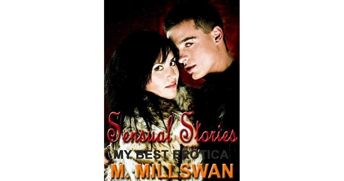 Sensual Stories The Best Erotica Of M Millswan The Sizzler Editions Quot Best Of Quot Library 10