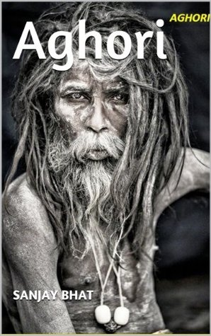 Aghori by Sanjay Bhat