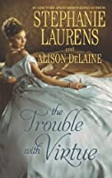 The Trouble with Virtue (Mills & Boon M&B): A Comfortable Wife / A Lady By Day