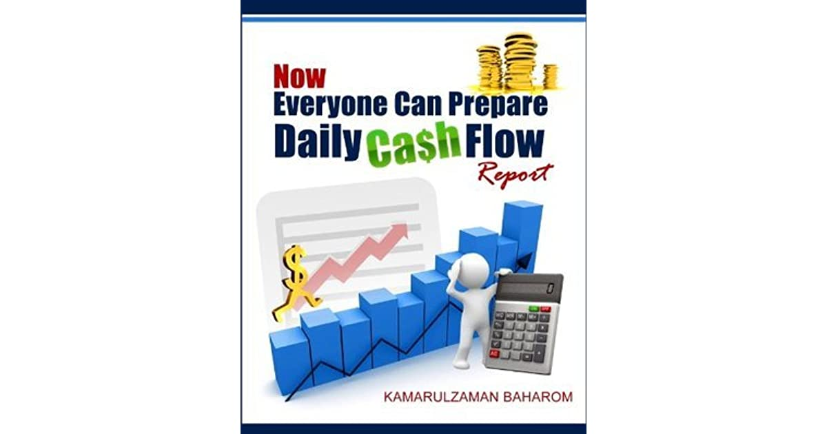 Now Everyone Can Prepare Daily Cash Flow Report By Kamarulzaman Baharom
