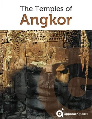 Cambodia Revealed: The Temples of Angkor (Travel Guide to Angkor Wat, Angkor Thom and more)