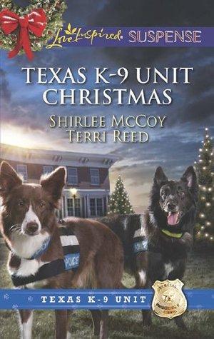 Texas K-9 Unit Christmas (Texas K-9 Unit #7): Holiday Hero / Rescuing Christmas