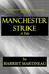 MANCHESTER STRIKE - A Tale (ILLUSTRATIONS OF POLITICAL ECONOMY)