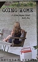 Going Home:  A Green Bayou Novel (Volume One) (Green Bayou Novels)