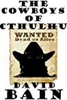 The Cowboys of Cthulhu (Riders of the Weird West #0.5)