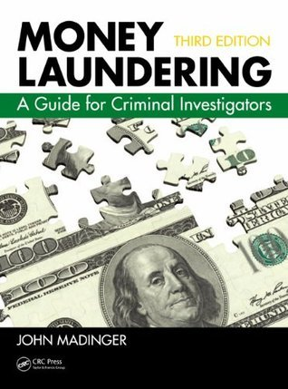 Money Laundering-A Guide for Criminal Investigators, Third Edition