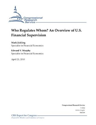 Who Regulates Whom? An Overview of U.S. Financial Supervision