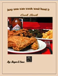 Any One Can Cook Soul Food !! - Southern CookBook