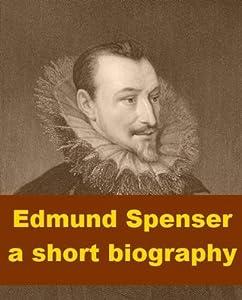 Edmund Spenser - A Short Biography