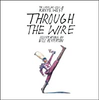 Through the Wire: Lyrics and Illuminations
