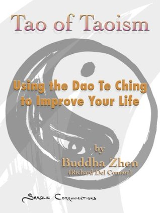 Tao of Taoism - Using the Dao Te Ching to Improve Your Life  pdf