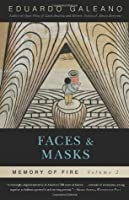 Faces and Masks (Memory of Fire 2)