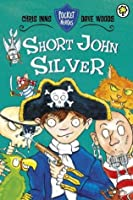 Pocket Heroes: 1: Short John Silver