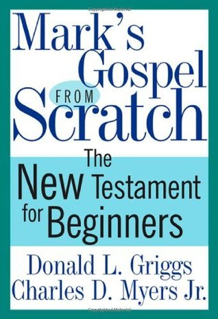 Mark's Gospel from Scratch: The New Testament for Beginners (Bible from Scratch)