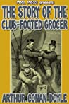 The Story of the Club-Footed Grocer [Illustrated]