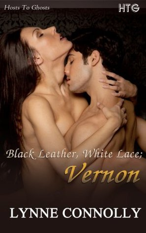 Vernon (Black Leather, White Lace) Lynne Connolly