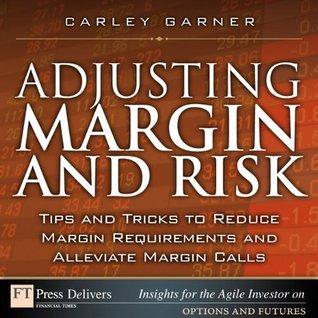 Adjusting Margin and Risk  Tips - Carley Garner