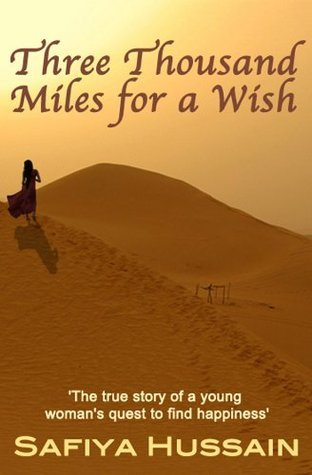 Three Thousand Miles for a Wish by Safiya Hussain