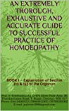 An Extremely Thorough, Exhaustive And Accurate Guide To Successful Practice Of Homoeopathy