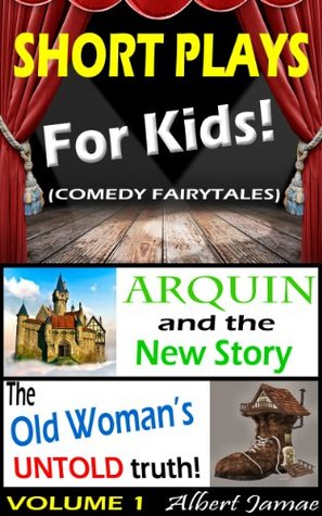 Short Plays for Kids - Comedy Fairytales by Albert Jamae