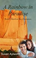 A Rainbow in Paradise (Rainbow Rock Series)