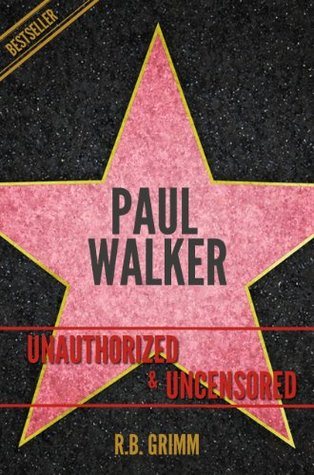 Paul Walker Unauthorized & Uncensored (All Ages Deluxe Edition with Videos)