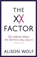 The XX Factor: How Working Women are Creating a New Society